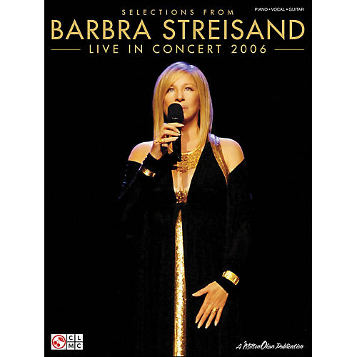 Cherry Lane Streisand: Live In Concert 2006 (Selections From) arranged for piano, vocal, and guitar (P/V/G)