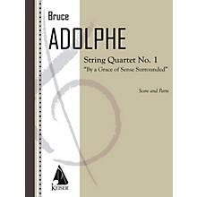 Lauren Keiser Music Publishing String Quartet No. 1: By a Grace of Sense Surrounded (String Quartet) LKM Music Series by Bruce Adolphe