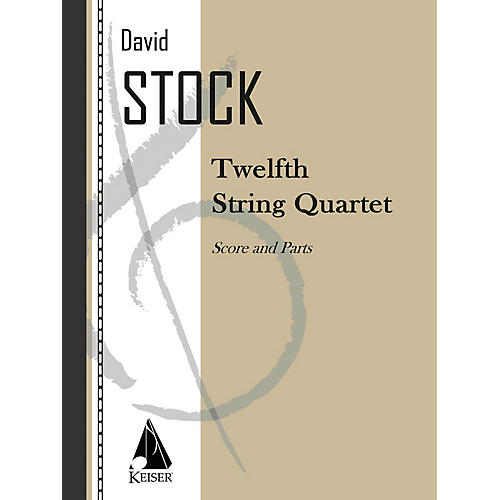 Lauren Keiser Music Publishing String Quartet No. 12 LKM Music Series Composed by David Stock