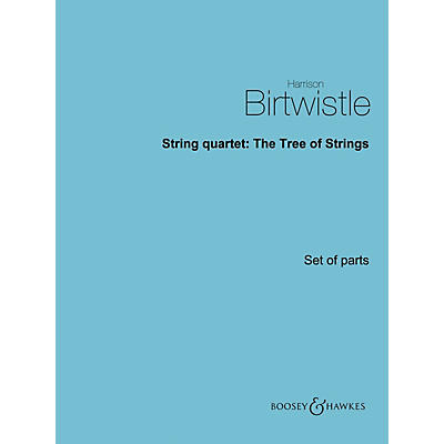 Boosey and Hawkes String Quartet: The Tree of Strings Boosey & Hawkes Chamber Music Series Composed by Harrison Birtwistle