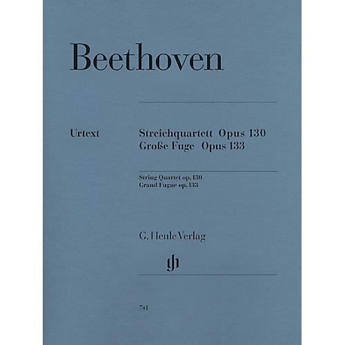 G. Henle Verlag String Quartet in B-flat Major, Op. 130 and Great Fugue, Op. 133 Henle Music by Ludwig van Beethoven