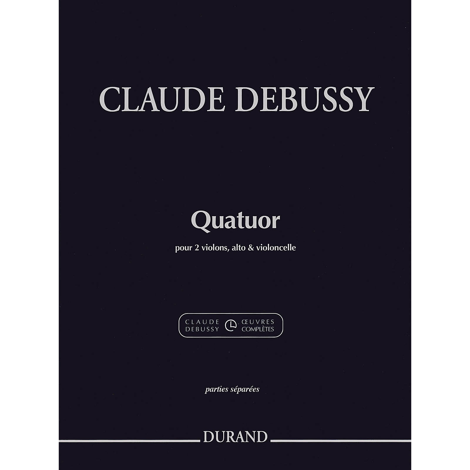 Durand String Quartet in G minor, Op. 10 (Parts) Editions Durand Series Composed by Claude Debussy