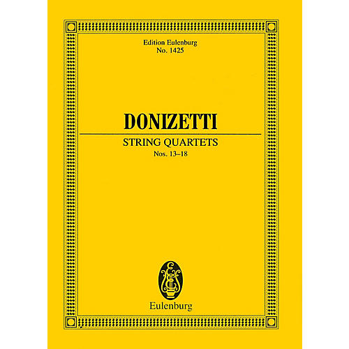 Eulenburg String Quartets Nos. 13-18 (Study Score) Study Score Series Softcover Composed by Gaetano Donizetti