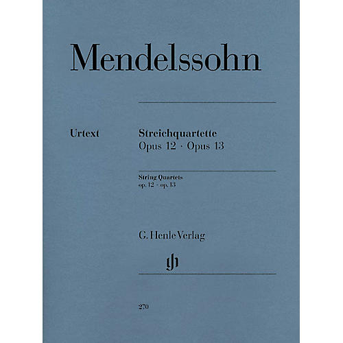 G. Henle Verlag String Quartets Op. 12 and 13 Henle Music Folios Series Softcover Composed by Felix Mendelssohn
