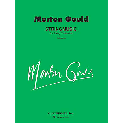 G. Schirmer Stringmusic (Full Score) Study Score Series Composed by Morton Gould