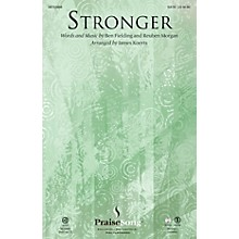 PraiseSong Stronger SATB arranged by James Koerts
