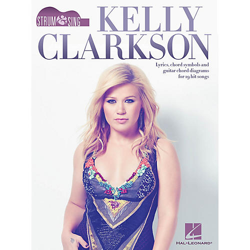 Hal Leonard Strum & Sing Kelly Clarkson Strum and Sing Series Softcover Performed by Kelly Clarkson