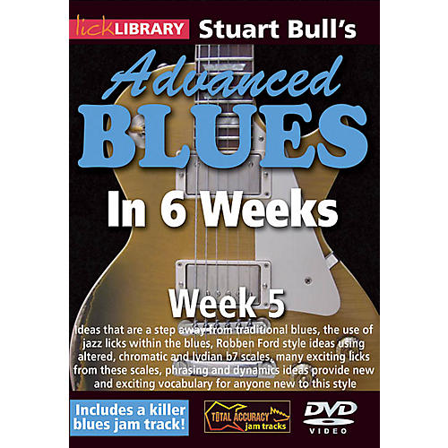 Licklibrary Stuart Bull's Advanced Blues in 6 Weeks (Week 5) Lick Library Series DVD Performed by Stuart Bull