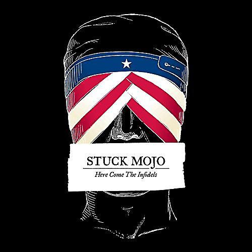 Alliance Stuck Mojo - Here Come The Infidels