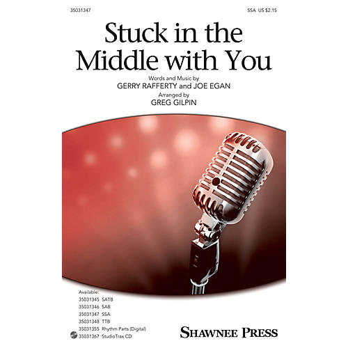 Shawnee Press Stuck in the Middle with You SSA arranged by Greg Gilpin