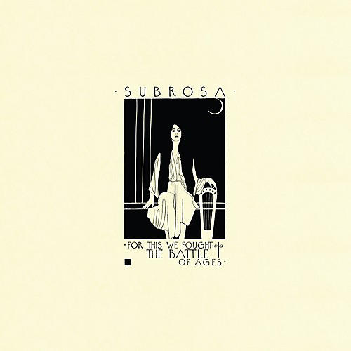Alliance SubRosa - For This We Fought The Battle Of Ages
