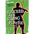 String Letter Publishing Succeed as a String Player (Teen Strings Shows You How...) String Letter Publishing Series Softcover thumbnail