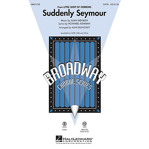 Hal Leonard Suddenly Seymour (from Little Shop of Horrors) SAB Arranged by Alan Billingsley