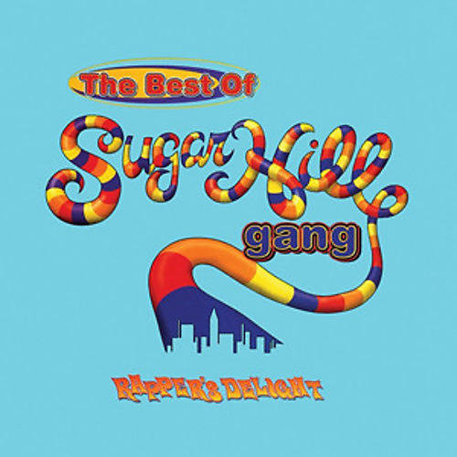 Alliance Sugarhill Gang - Rapper's Delight: The Best Of Sugarhill Gang