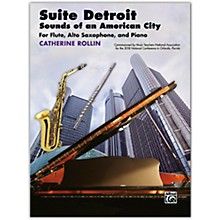Alfred Suite Detroit: Sounds of an American City Flute, Alto Saxophone & Piano Late Intermediate