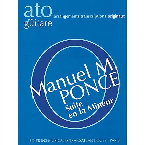 Editions Musicales Transatlantiques Suite en la Mineur (Guitar Solo) Music Sales America Series Softcover