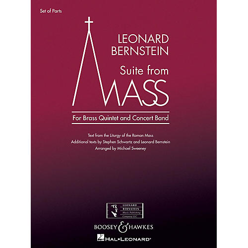 Boosey and Hawkes Suite from Mass Concert Band Level 5 Composed by Leonard Bernstein Arranged by Michael Sweeney
