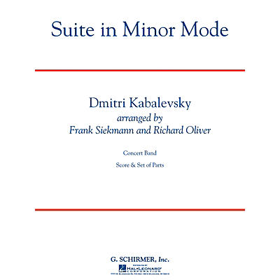 G. Schirmer Suite in Minor Mode Concert Band Level 3 Composed by Dmitri Kabalevsky Arranged by Siekmann/Oliver