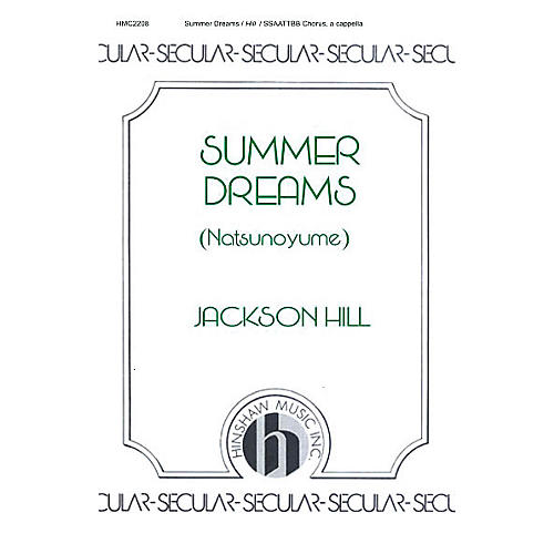 Hinshaw Music Summer Dreams SSAATTBB composed by Jackson Hill