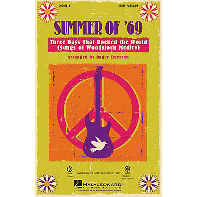 Hal Leonard Summer of '69 - Three Days That Rocked the World (Songs of Woodstock Medley) SAB by Roger Emerson