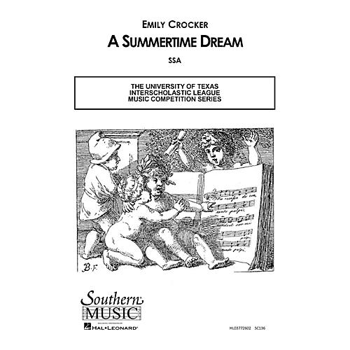 Southern Summertime Dream SSA Composed by Emily Crocker