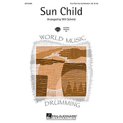 Hal Leonard Sun Child 4 Part Any Combination arranged by Will Schmid