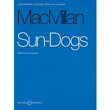Boosey and Hawkes Sun-Dogs (Mixed Choir a cappella) SATB a cappella composed by James MacMillan