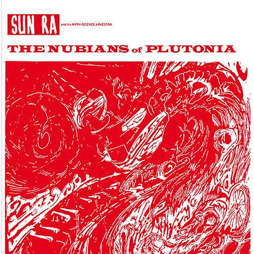 Alliance Sun Ra & His Myth Science Arkestra - Nubians Of Plutonia