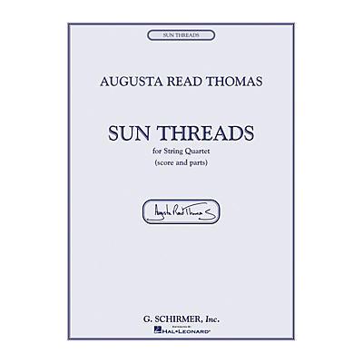 G. Schirmer Sun Threads String Series Composed by Augusta Read Thomas