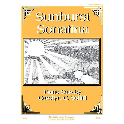 Willis Music Sunburst Sonatina (Later Elem Level) Willis Series by Carolyn C. Setliff