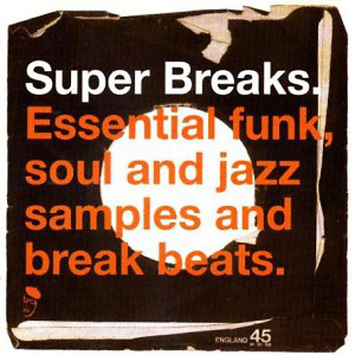Alliance Super Breaks - Super Breaks: Essential Funk Soul and Jazz Samples and Break-Beats, Vol. 1