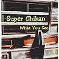 Alliance Super Chikan - What You See thumbnail