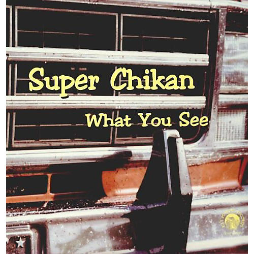 Alliance Super Chikan - What You See