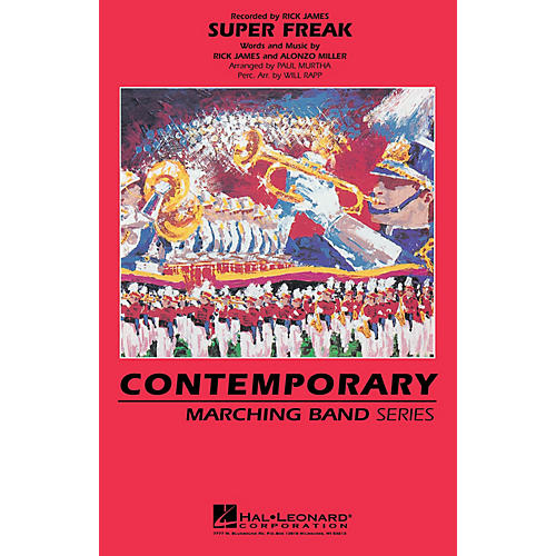 Hal Leonard Super Freak Marching Band Level 3 by Rick James Arranged by Paul Murtha