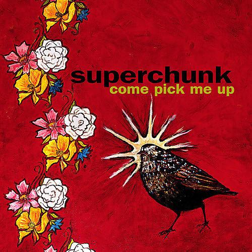 Alliance Superchunk - Come Pick Me Up