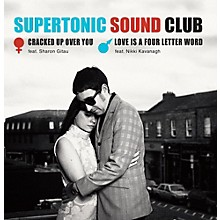 Supertonic Sound Club - Cracked Up Over You / Love Is a Four Letter Word