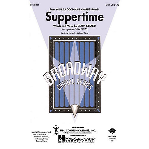 Hal Leonard Suppertime (from You're a Good Man, Charlie Brown) SAB arranged by Ryan James