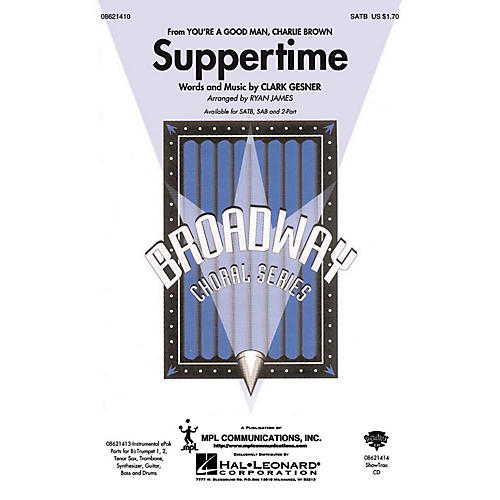 Hal Leonard Suppertime (from You're a Good Man, Charlie Brown) SATB arranged by Ryan James