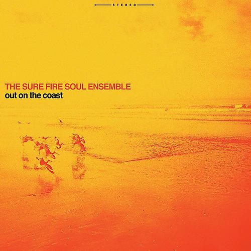 Alliance Sure Fire Soul Ensemble - Out On The Coast