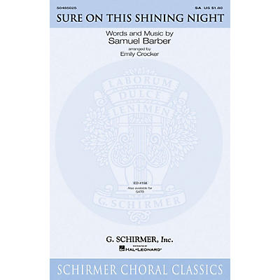 G. Schirmer Sure on This Shining Night SATB Arranged by Emily Crocker
