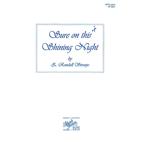Shawnee Press Sure on This Shining Night SATB composed by Z. Randall Stroope
