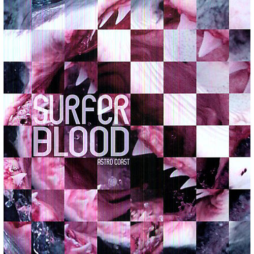 Alliance Surfer Blood - Astro Coast [Reissue] [MP3]