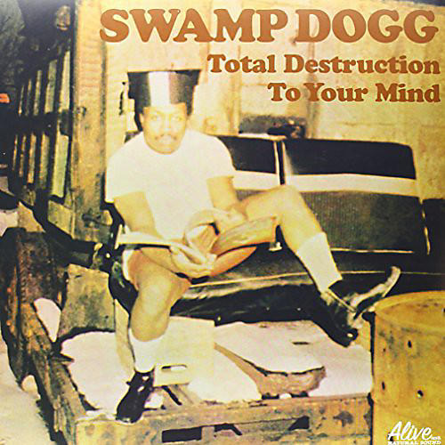 Alliance Swamp Dogg - Total Destruction to Your Mind