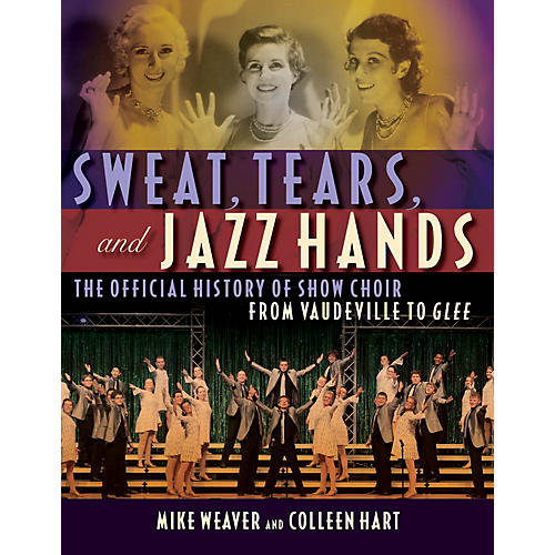 Hal Leonard Sweat, Tears, and Jazz Hands Book Series Softcover Written by Mike Weaver
