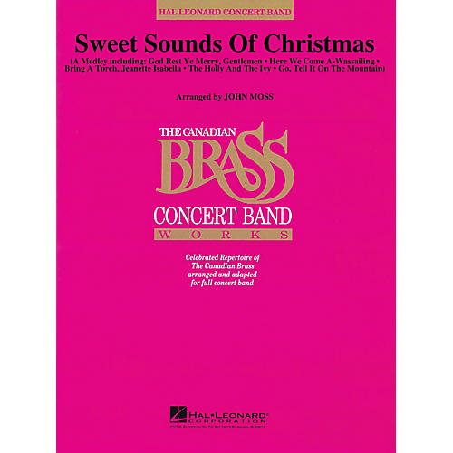 Hal Leonard Sweet Sounds of Christmas Concert Band Level 4 by The Canadian Brass Arranged by John Moss