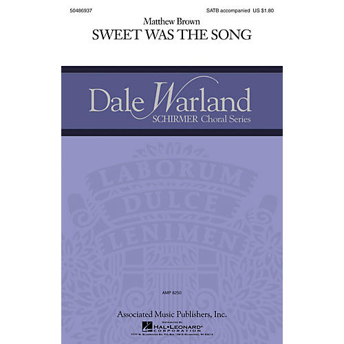 G. Schirmer Sweet was the Song (Dale Warland Choral Series) SATB composed by Matthew Brown