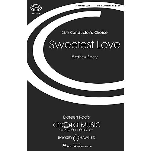 Boosey and Hawkes Sweetest Love (CME Conductor's Choice) SATB a cappella composed by Matthew Emery