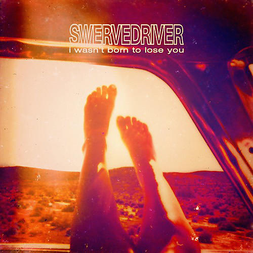 Alliance Swervedriver - I Wasn't Born to Lose You