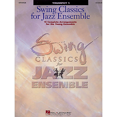 Hal Leonard Swing Classics for Jazz Ensemble - Trumpet 1 Jazz Band Level 3 Composed by Various