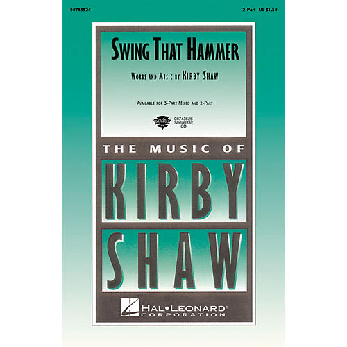 Hal Leonard Swing That Hammer 2-Part composed by Kirby Shaw